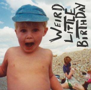 Happyness: Weird Little Birthday