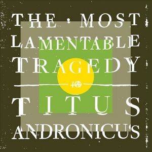 Titus Andronicus: The Most Lamentable Tragedy