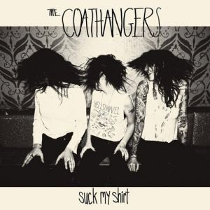 Coathangers: Suck My Shirt
