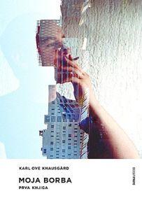 Karl Ove Knausgard: Moja borba: Prva knjiga